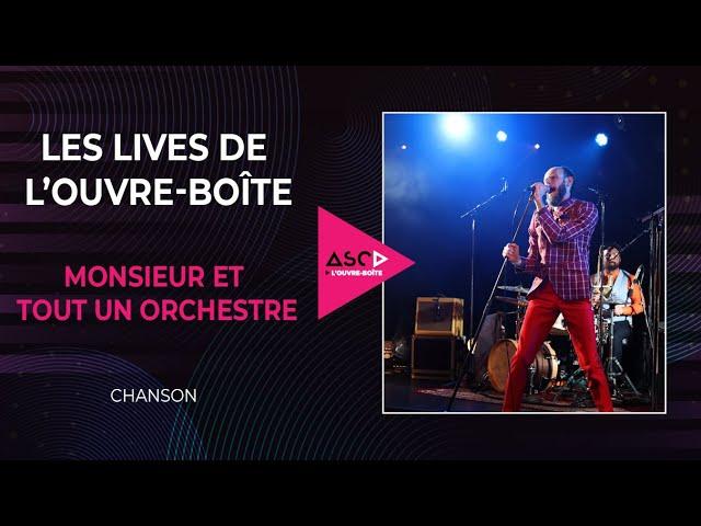 LES LIVES DE L'OUVRE-BOÎTE #1 : Monsieur et tout un orchestre