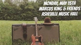 Marcus King & Friends 1st set @ Asheville Music Hall 5-15-2017
