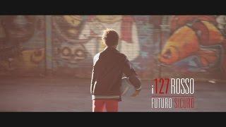 i127Rosso - Futuro Sicuro (Official video)