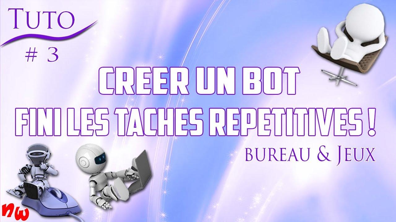[Tuto] Créer un bot et fini les tâches répétitives ! Bureau & Jeux | Super Macro #3