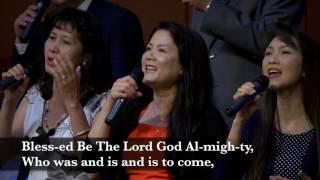 Blessed be the Lord God Almighty. Ban Thờ Phượng. HT Tin Lành Orange