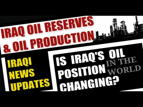 Iraqi News Updates Iraq Oil Production Oil Reserve IQD Exchange Rate