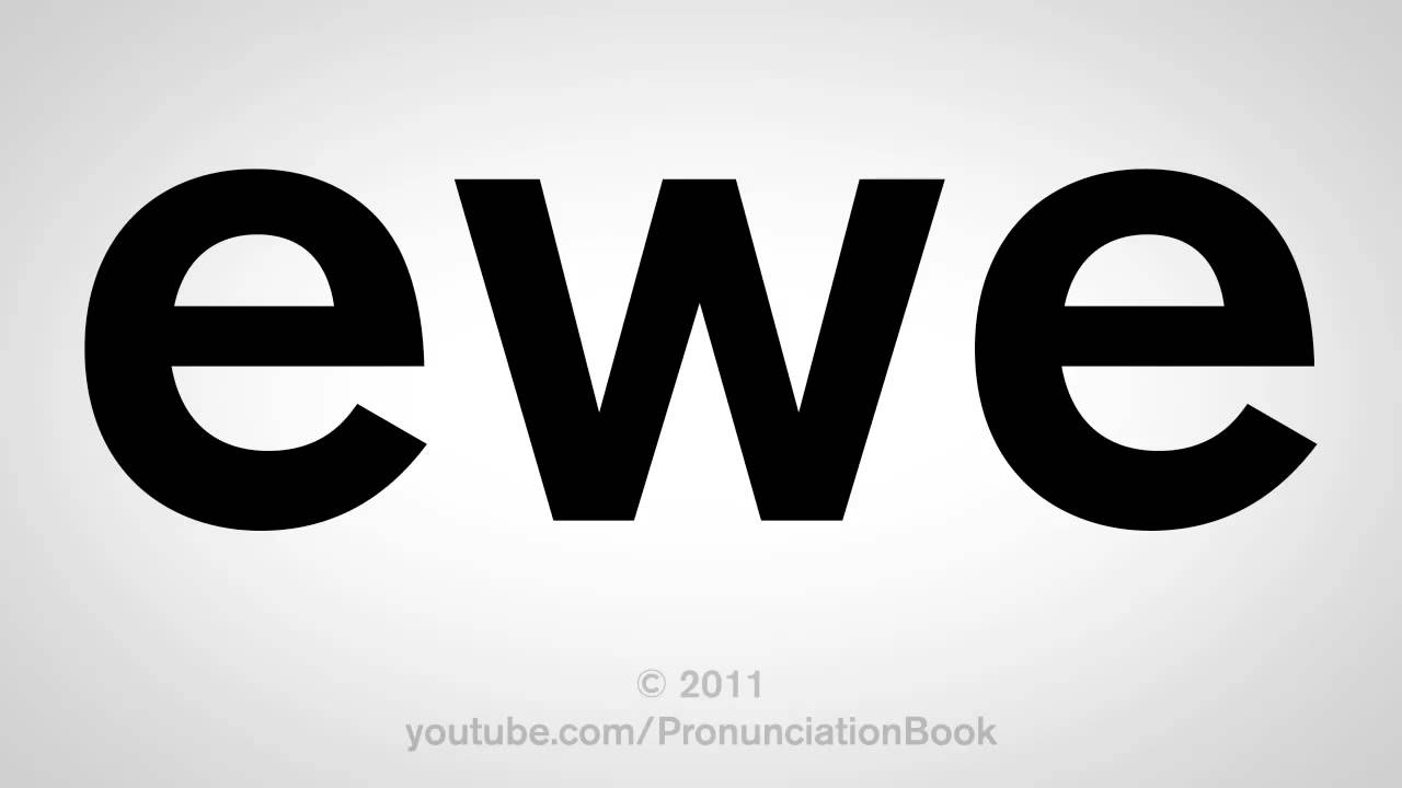 How To Pronounce Ewe