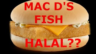 IS MAC D's FILLET O FISH HALAL?