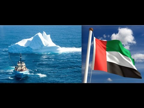 UAE, United Arab Emirates, Towing Iceburgs From Antarctica for drinking water