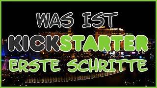 Was ist Kickstarter? - Erste Schritte mit Crowdfunding - [Tutorial/Guide/Anleitung]
