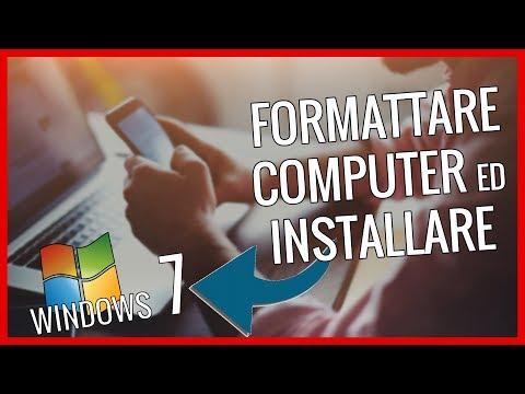Formattare Computer e Installare Windows 7 [32-64 Bit] [Guida Completa Italiano] [FULL HD]