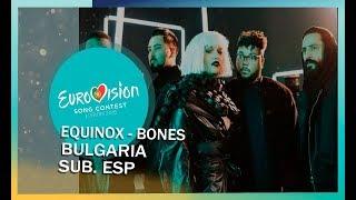 (Sin Audio) Equinox - Bones | Sub Español | Bulgaria - Eurovision 2018