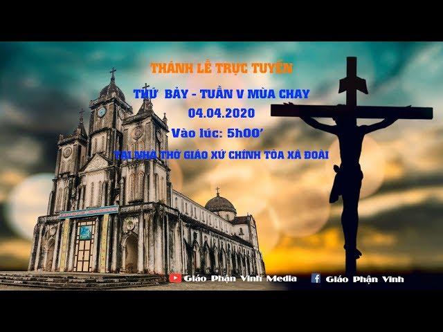 Thánh Lễ Trực Tuyến Thứ 7 - Tuần V Mùa Chay