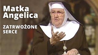 Matka Angelica  NIECH SIĘ NIE TRWOŻY SERCE WASZE  EWTN Polska