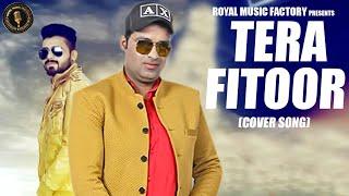 Tera Fitoor (Cover Song) | Rishu Kamboj | Vakil Kamboj, Kajal Verma, Aman | Latest Hindi Songs 2019