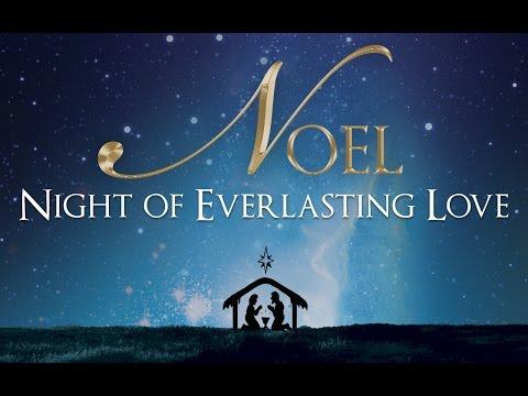 Noel: Night of Everlasting Love - 12.13.2015