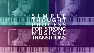Simple thought process for strong musical transitions
