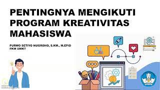PENTINGNYA MENGIKUTI PROGRAM KREATIVITAS MAHASISWA (PKM)
