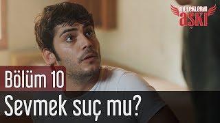 Meleklerin Aşkı 10. Bölüm - Sevmek Suç mu?