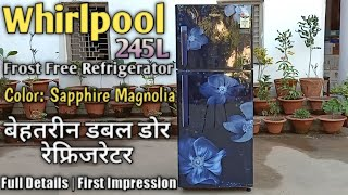 Whirlpool 245L Double Door Refrigerator Sapphire Magnolia Details amp First Impression