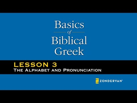 Basics of Biblical Greek Video Lectures, Chapter 3: Alphabet and Punctuation - William D. Mounce