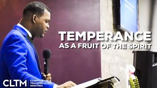 Temperance As a Fruit of The Spirit — The Power and Benefit of Self-Control