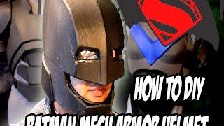 Batman Mech Suit Helmet How to DiY from Batman Vs Superman