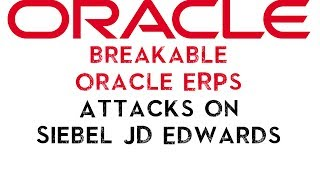Unbreakable Oracle ERPs? Attacks on Siebel & JD Edwards