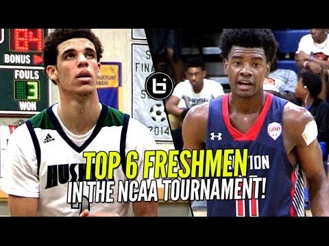 Lonzo Ball, Josh Jackson & The Top 6 Freshmen In The NCAA Tournament! Who You Got!?