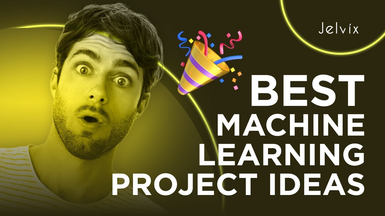 BEST MACHINE LEARNING PROJECT IDEAS