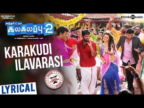 Kalakalappu 2 | #Karakudi Ilavarasi Tamil Lyrics Song Qhd | HiphopTamizha | Jiiva, Jai, Shiva, Nikki