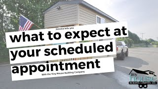 What To Expect At Your Scheduled Tiny House Appointment