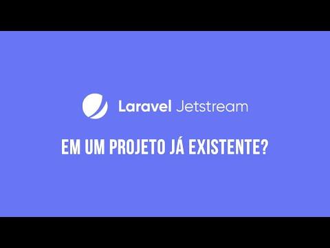 Vídeo no Youtube: Laravel Jetstream em um Projeto já Existente #laravel #php