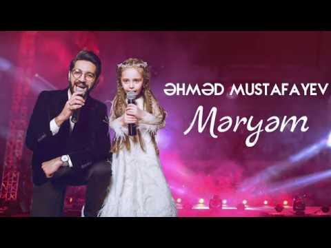 Ahmed Mustafayev - Məryəm ( Yeni 2019 )