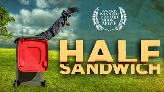 NEW SHORT FILM | HALF SANDWICH  | BHANDOHAL FILMS | LATEST PUNJABI MOVIE 2018 | FULL HD VIDEO |