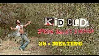 Kid Cudi - MELTING -26- (subtitulado español)