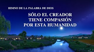 Canción cristiana 2020 | Sólo el Creador tiene compasión por esta humanidad