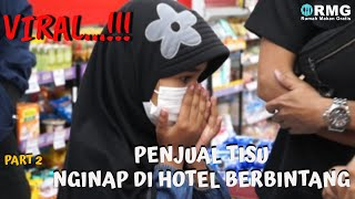VIRAL...!!! PENJUAL TISU NGINAP DI HOTEL BERBINTANG.. PART 2