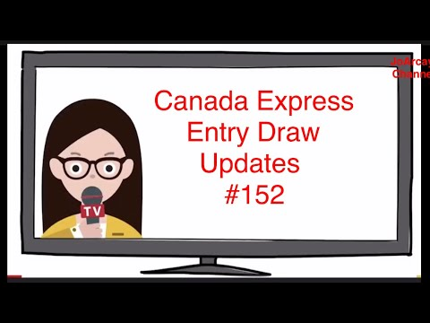 Express Entry Draw Updates #152 - Immigration Canada