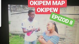 OKIPEM MAP OKIPEW EPIZOD 8
