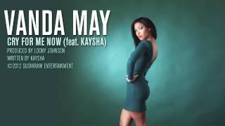 Vanda May : Cry for me now (feat. Kaysha)