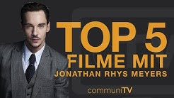 TOP 5: Jonathan Rhys Meyers Filme