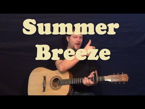 Summer Breeze (Seals and Croft) Easy Guitar Lesson How to Play ...