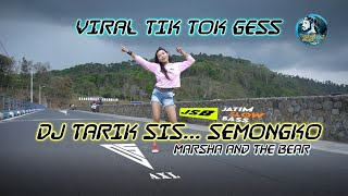 Download Lagu DJ TARIK SIS - SEMONGKO X MARSHA AND THE | VIRAL TIK TOK TERBARU JATIM SLOW BASS mp3