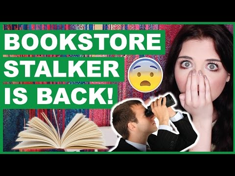 The Bookstore Stalker IS BACK