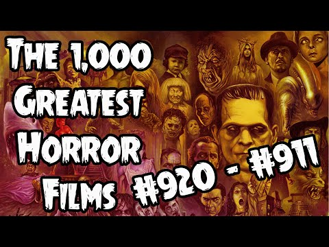 The 1,000 Greatest Horror Films (#920 - #911)