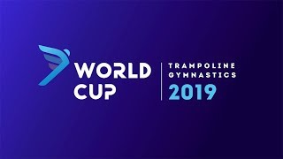 FIG WORLD CUP 2019 KHABAROVSK. QUALIFICATIONS. TUMBLING AND DOUBLE MINI TRAMPOLINE MEN & WOMEN
