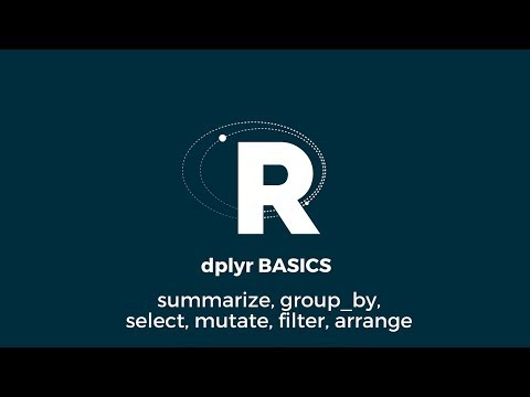 R PROGRAMMING Dplyr BASICS - Summarize, Group_by, Select, Mutate, Filter, Arrange
