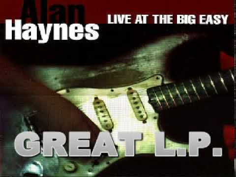 Alan Haynes - Live At The Big Easy - 2002 - About To Lose Your Clown - Dimitris Lesini Greece