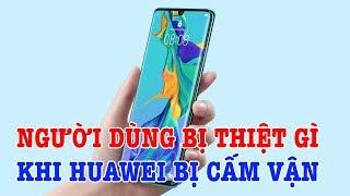 Huawei bị cấm vận, người dùng thiệt nhất, hãng nào sướng nhất?