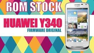 Instalar Rom Stock HUAWEI Y340/ Firmware Original