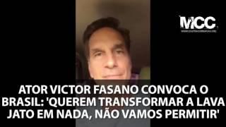 Ator Victor Fasano faz alerta e convoca o povo brasileiro: 'Querem transformar a Lava Jato em nada'