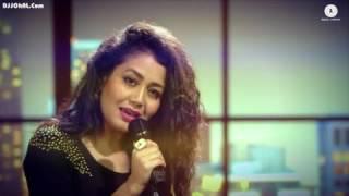 Mile Ho TumNeha Kakkar's VersionTony Kakkar DJJOhAL Com