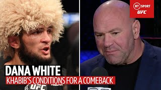 Khabib Nurmagomedov tells Dana White his conditions for his UFC return